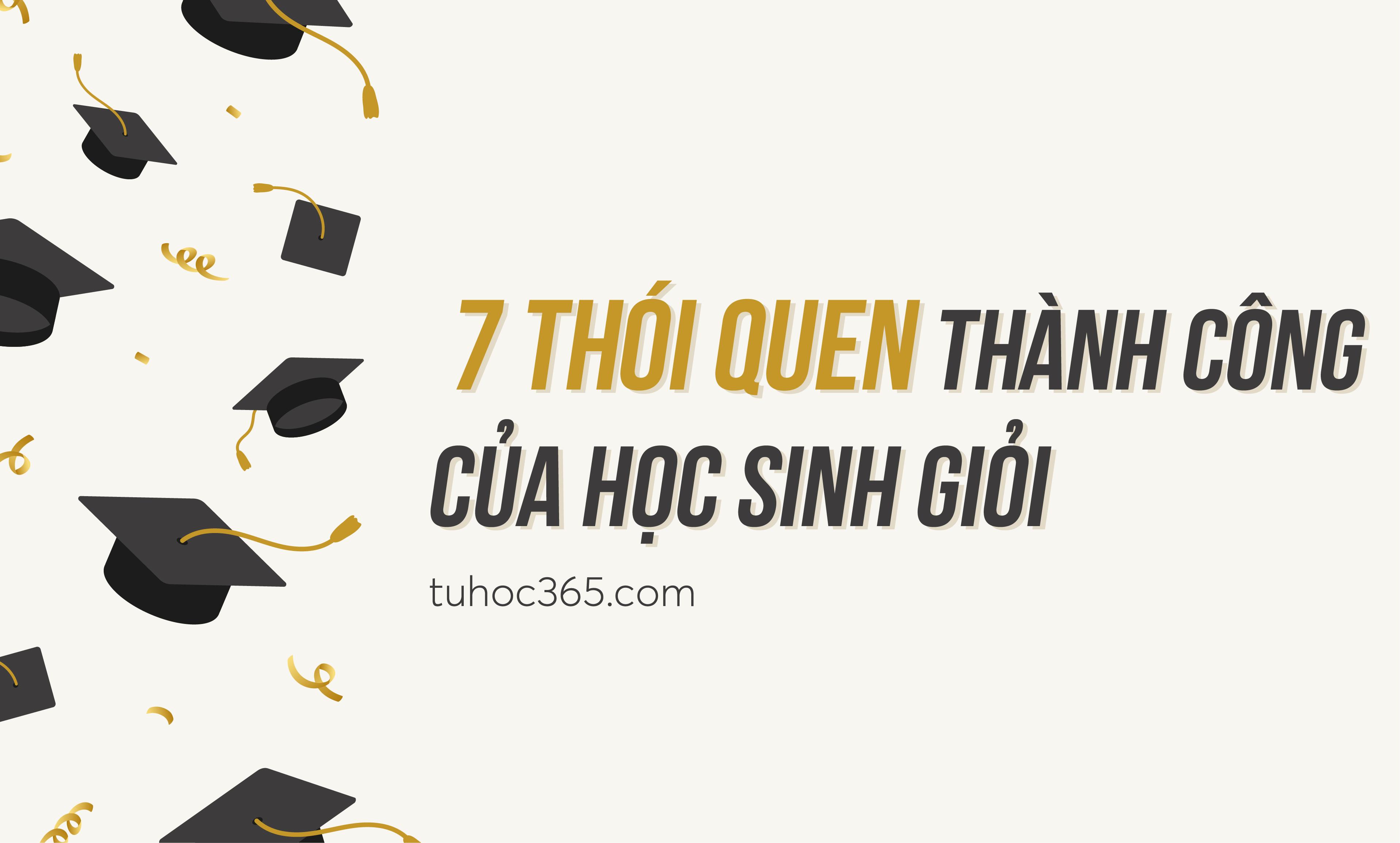 7 Thói Quen Thành Công của học sinh giỏi